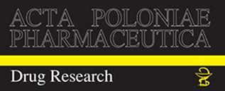 Acta Poloniae Pharmaceutica – Drug Research